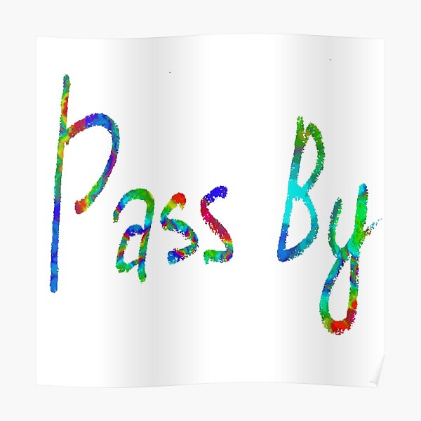 Pass By #Pass #By #PassBy Poster