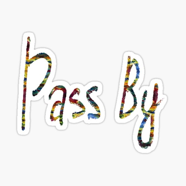 Pass By #Pass #By #PassBy Sticker