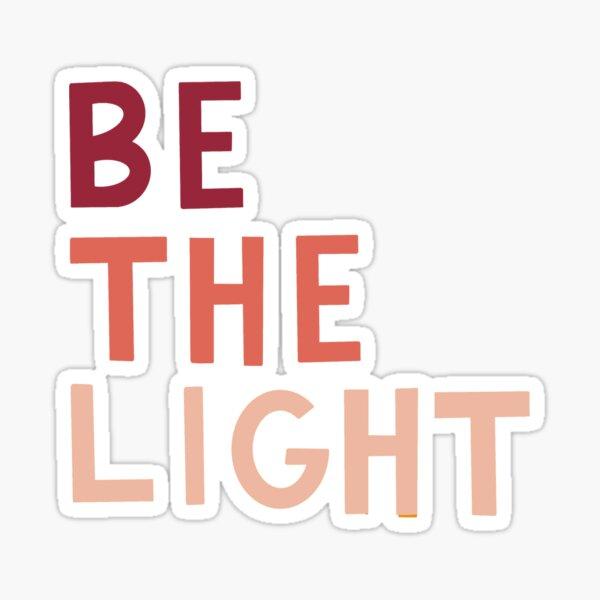 be the light sticker Sticker