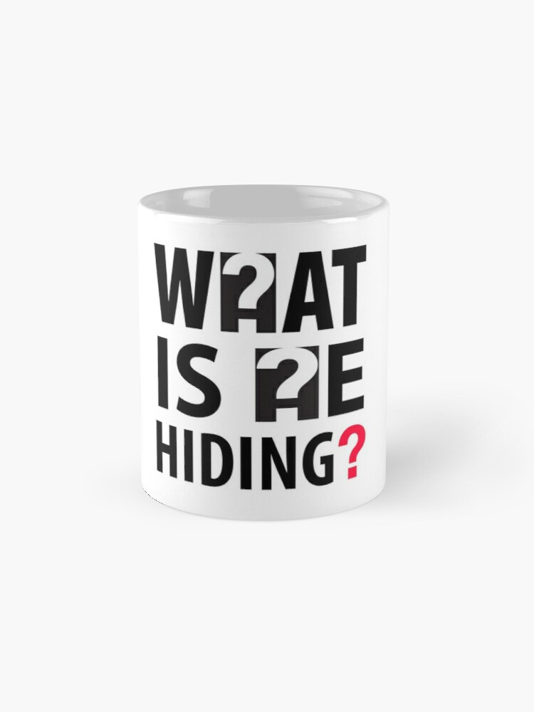 Alternate view of What Is He Hiding? Mug