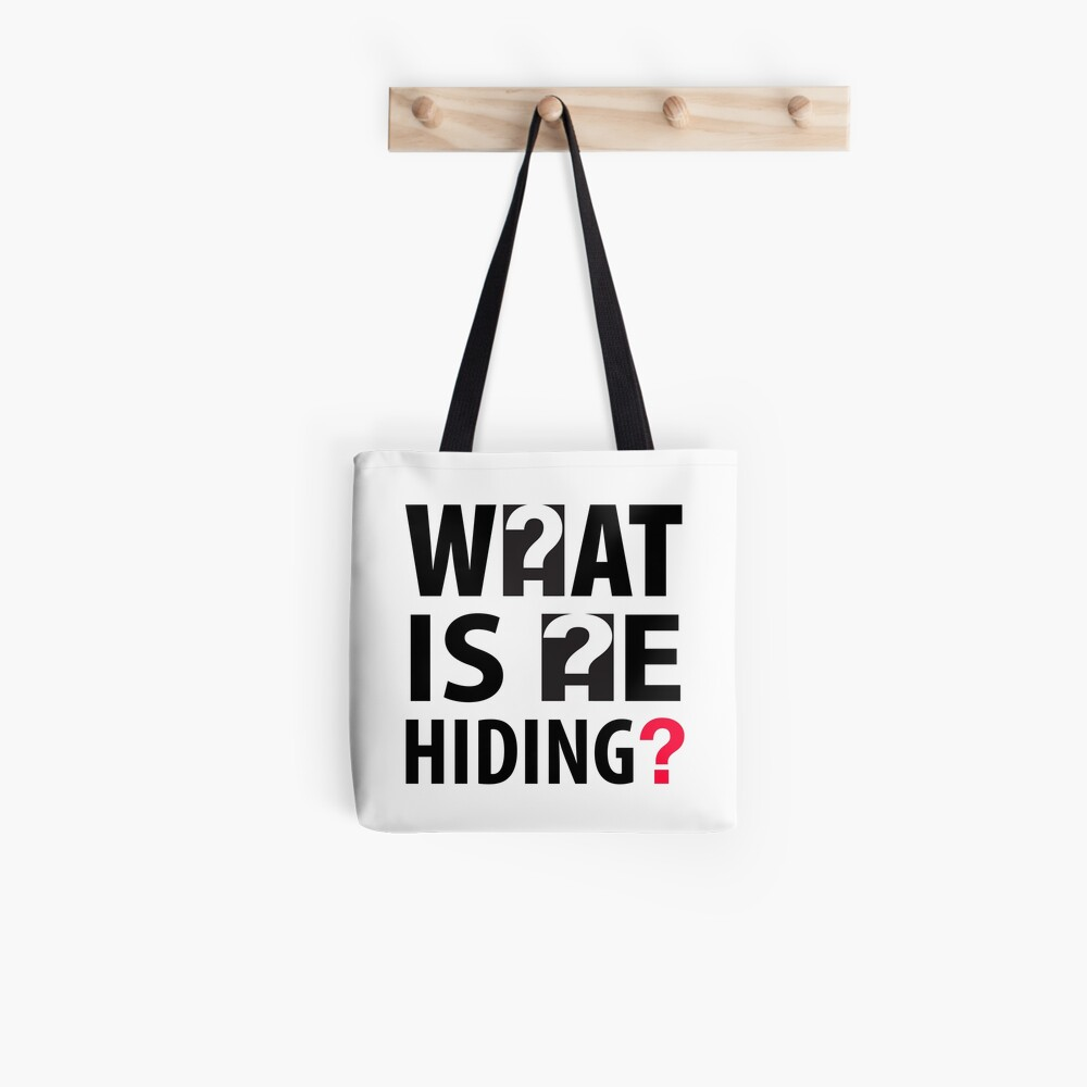 What Is He Hiding? Tote Bag