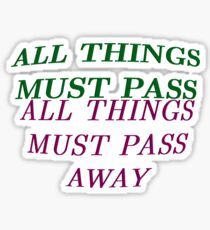 All Things Must Pass Sticker