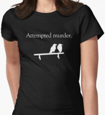 Attempted Murder (White design) Fitted T-Shirt