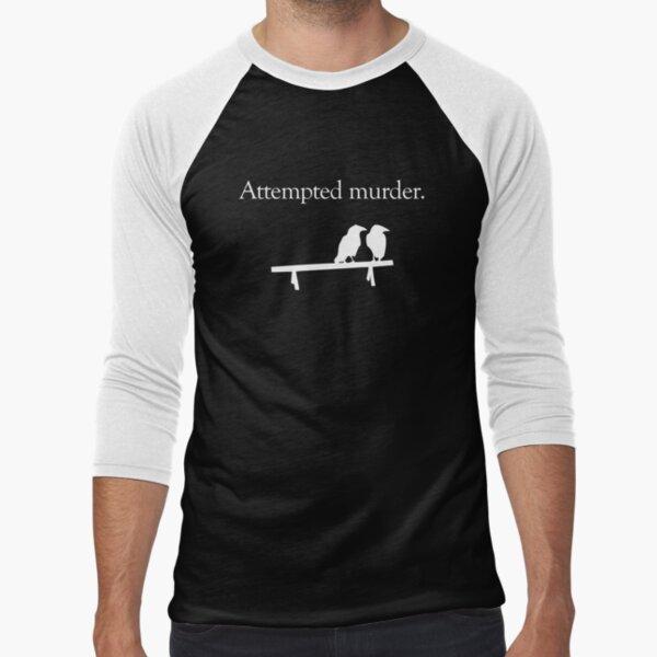 Attempted Murder (White design) Baseball ¾ Sleeve T-Shirt