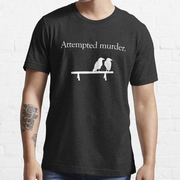 Attempted Murder (White design) Essential T-Shirt