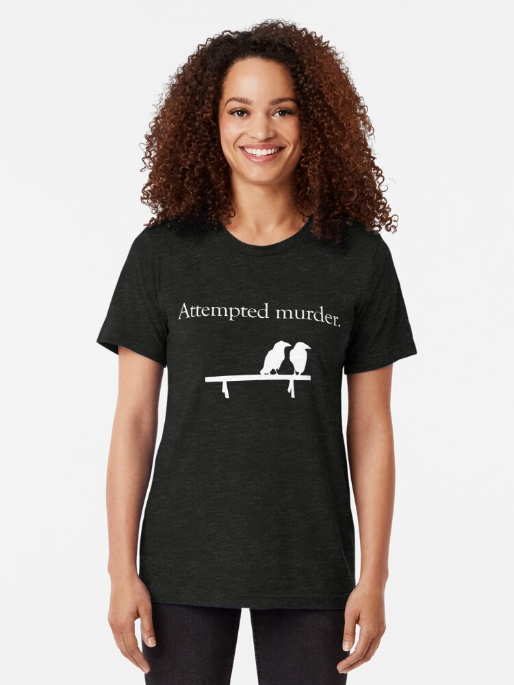 Alternate view of Attempted Murder (White design) Tri-blend T-Shirt