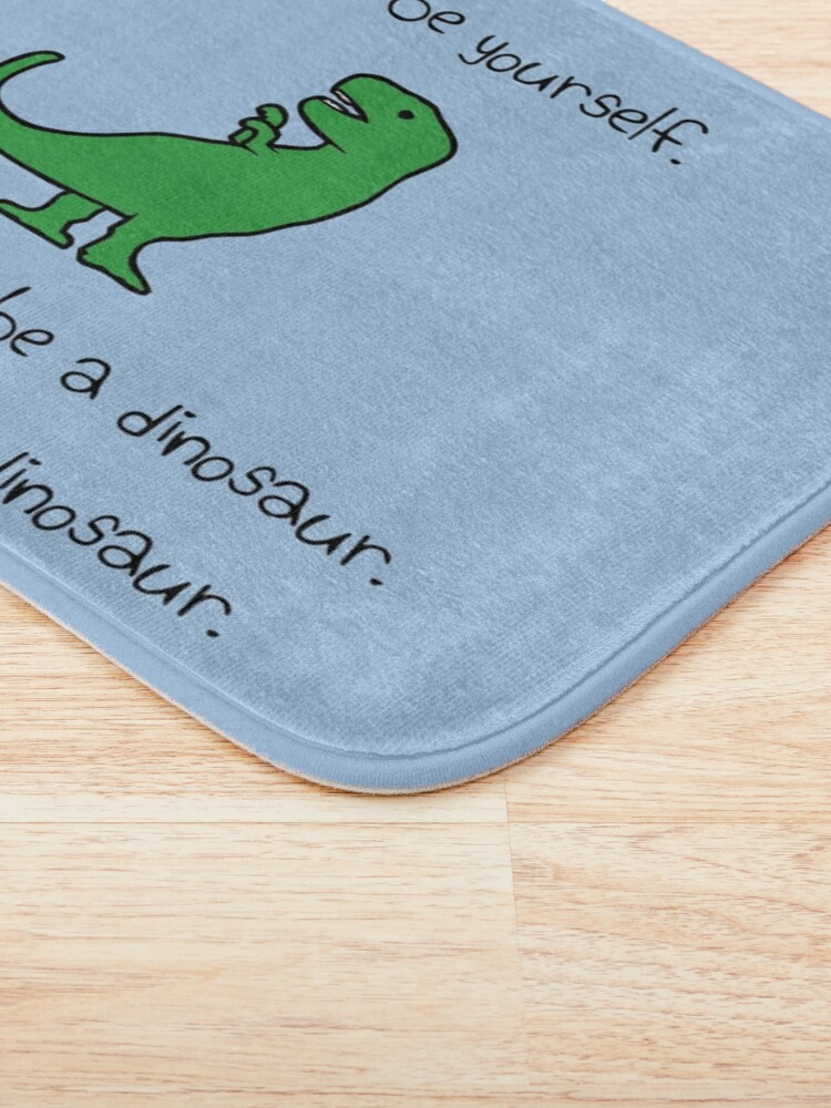 Alternate view of Always Be Yourself, Unless You Can Be A Dinosaur Bath Mat