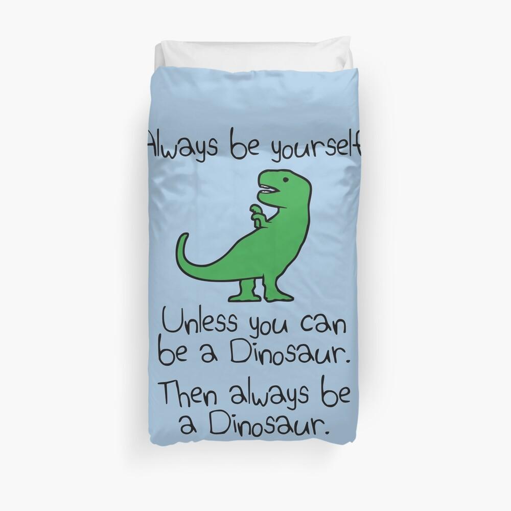 Sei immer du selbst, es sei denn, du kannst ein Dinosaurier sein Bettbezug