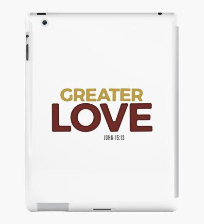 Greater love - John 15:13 iPad Case/Skin