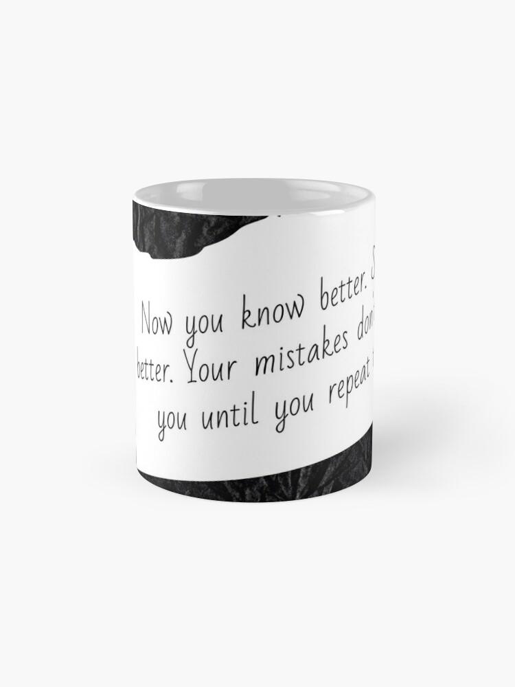 Alternate view of Do better   Lesson Learned Mug