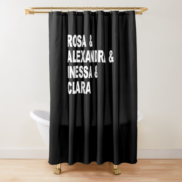 Rosa Luxemburg Alexandra Kollontai Inessa Armand Clara Zetkin Marxist Feminist Philosophical Fun Gift Shirt for Philosophers Book Lovers Writers Authors Feminists Marxists Socialists Communists  Shower Curtain