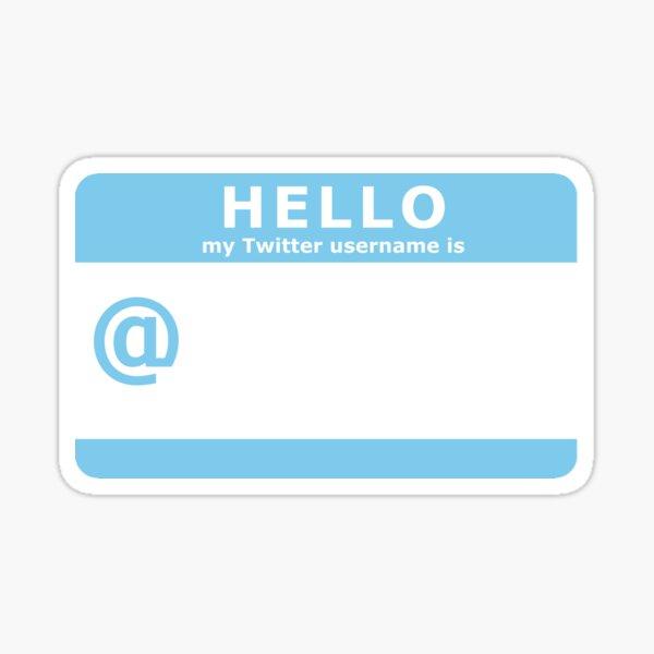 HELLO my Twitter username is... Sticker