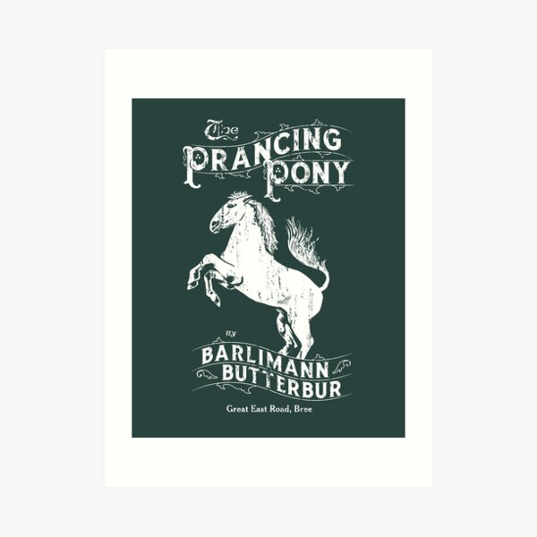 The Sign of the Prancing Pony Art Print
