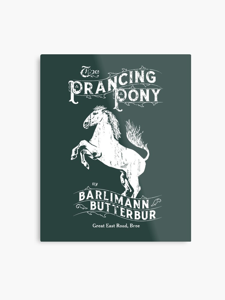 The Sign of the Prancing Pony | Metal Print