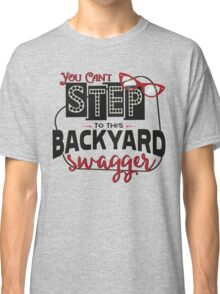 Miranda Inspired - You Can't Step to this Backyard Swagger - Little Red Wagon - Country Song Lyric Classic T-Shirt