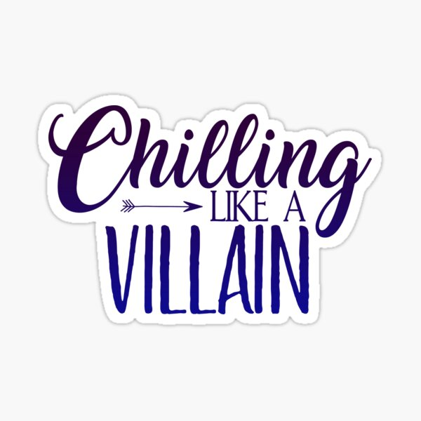 Descendants Chilling like a villain Sticker