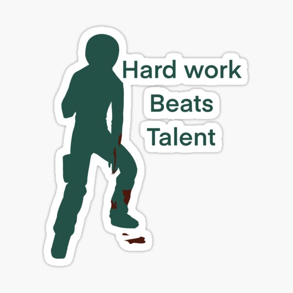 Hard work beats talent Sticker
