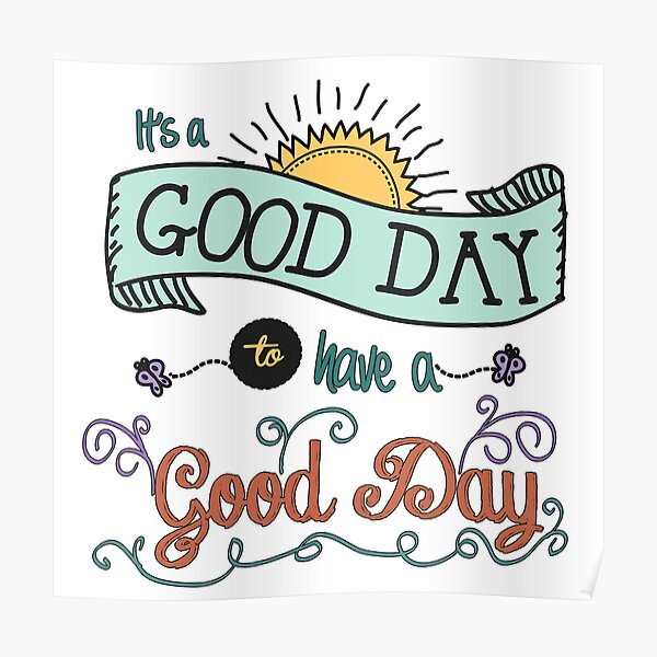 It's a Good Day with Color by Jan Marvin Poster