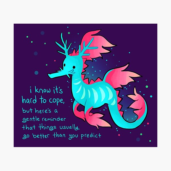 """""""Things Usually Go Better Than You Predict"""" Cute Sea Dragon Photographic Print"""