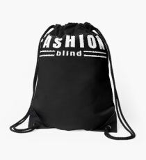 Fashion Blind Funny One for Unfashionable People Out There Drawstring Bag