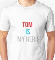 TOM IS MY HERO T-Shirt