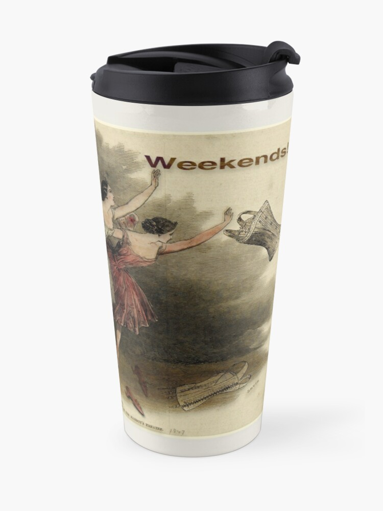 Alternate view of Weekends Ballerina Style - Ballet Dancers In A Beautiful Art Print Ready For The Weekend! Travel Mug