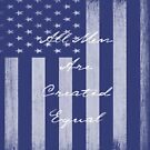 Vintage All Men Created Equal US Flag by EthosWear