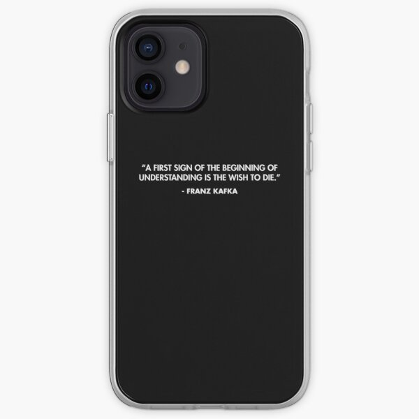 """""""A First Sign of the Beginning of Understanding is the Wish to Die."""" - Franz Kafka iPhone Soft Case"""