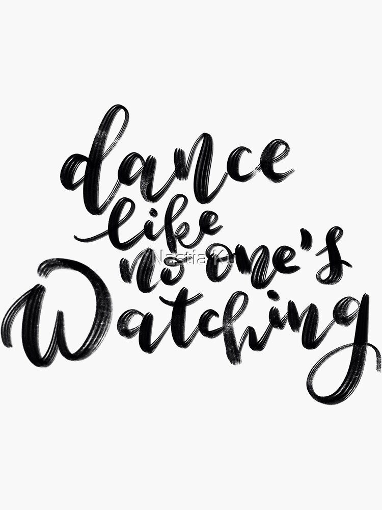 Dance like no one's watching by ychty