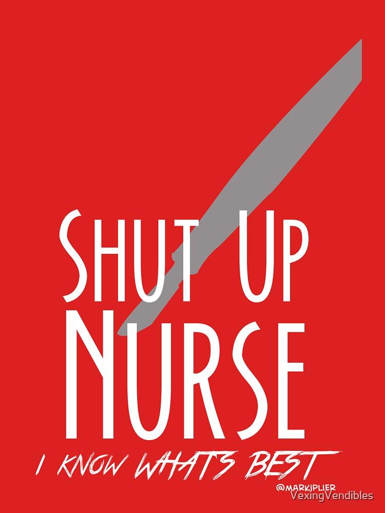Shut Up, Nurse! | Unisex T-Shirt