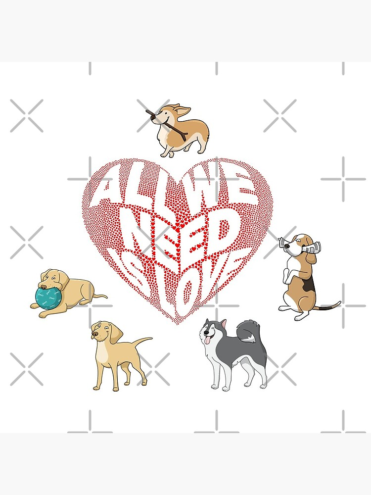 All We Need is Love Dogs by tribbledesign