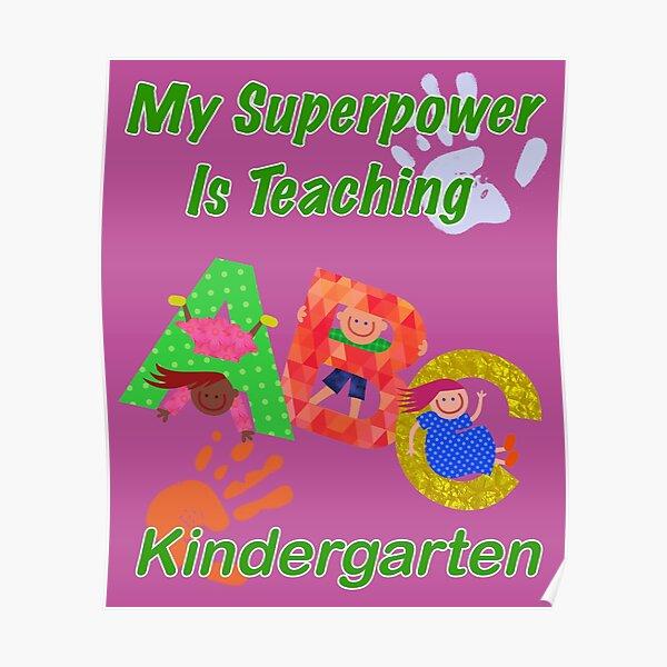 My Superpower Is Teaching Kindergarten Design For Teachers Poster