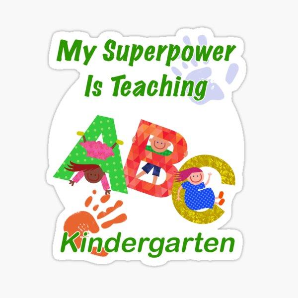 My Superpower Is Teaching Kindergarten Design For Teachers Sticker