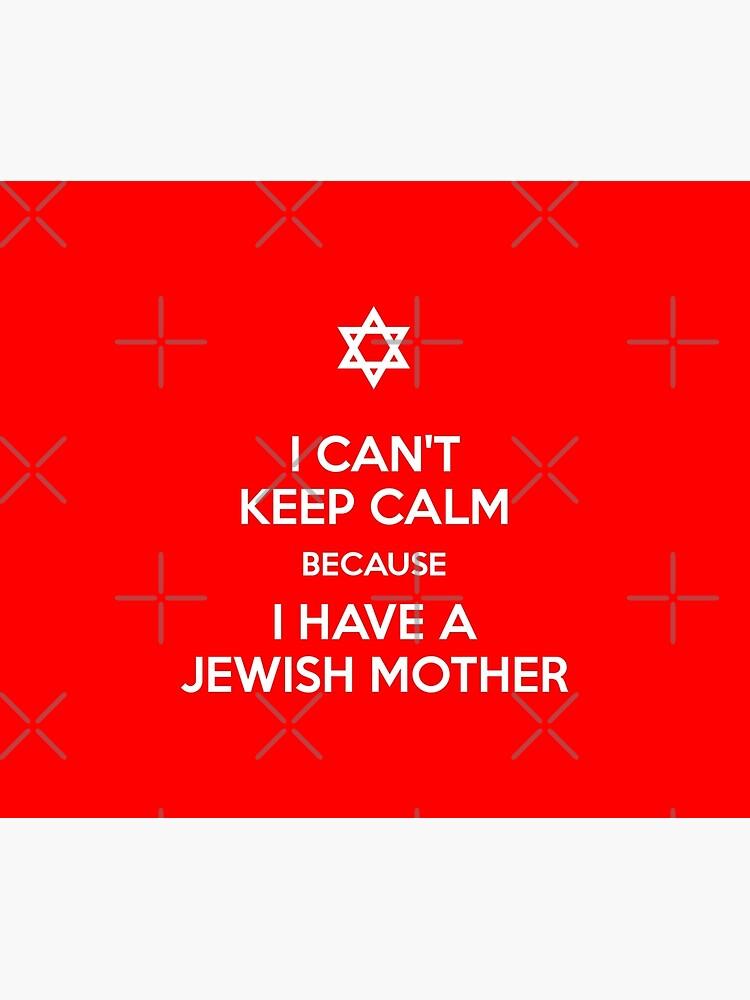 I Have A Jewish Mother by Kohlergeo