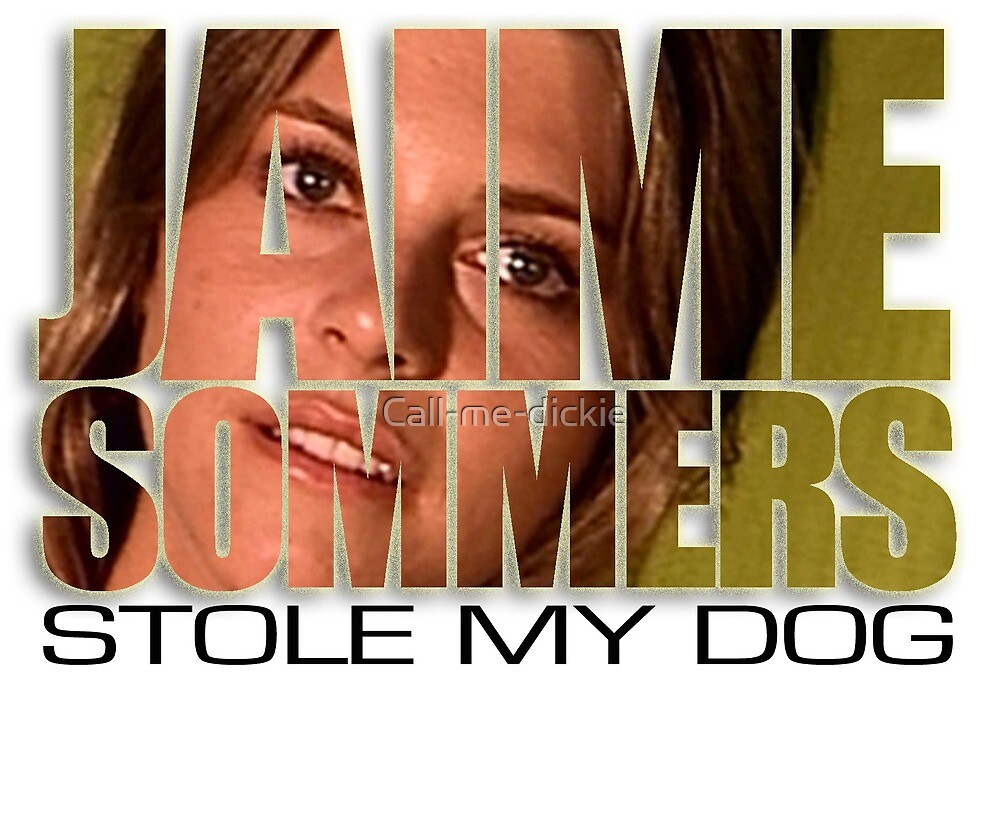 Bionic Woman - Jaime stole my dog! by Call-me-dickie