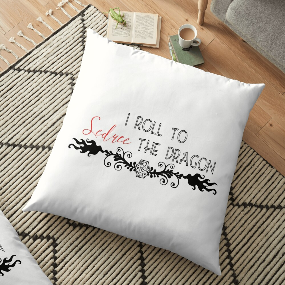 I Roll to Seduce the Dragon Floor Pillow