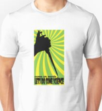 LETS DO SOME SCIENCE Unisex T-Shirt