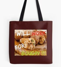 Will Work for Boudin  Tote Bag