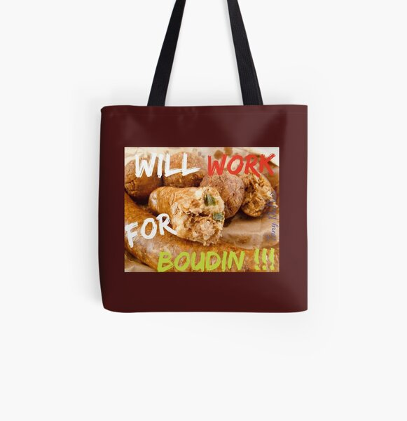 Will Work for Boudin  All Over Print Tote Bag