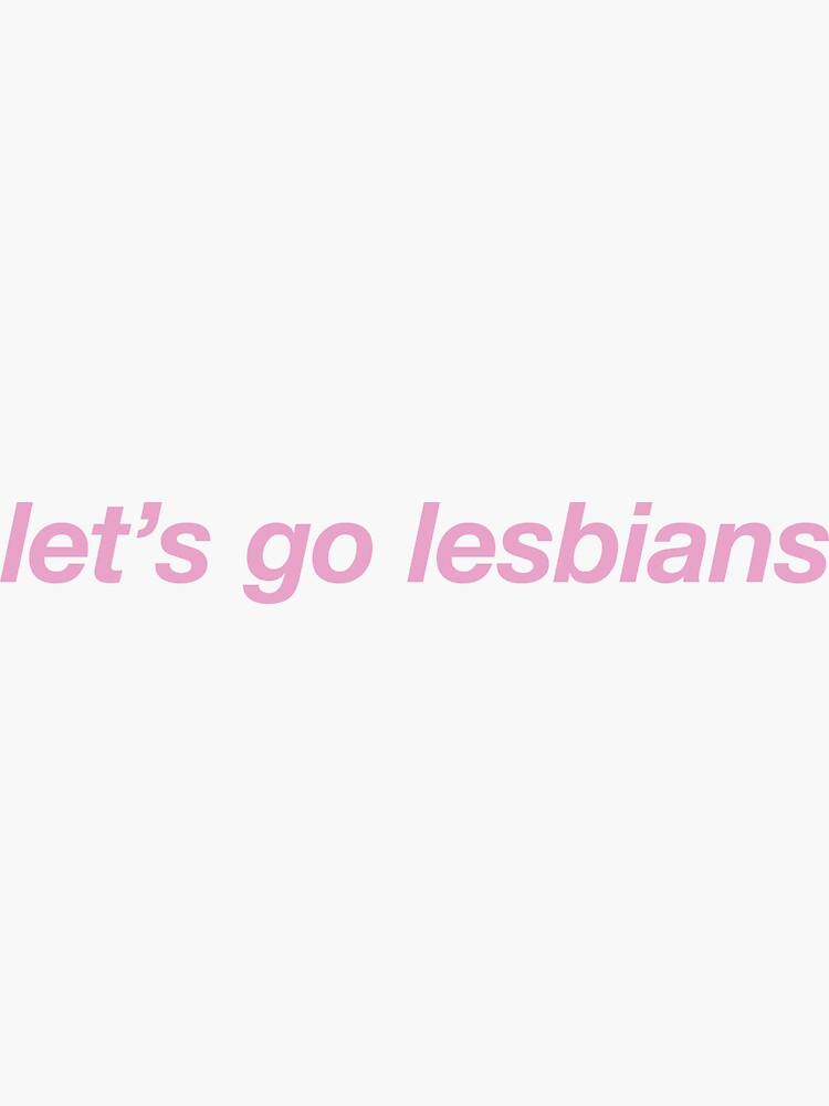 Let's Go Lesbians by alanaarts