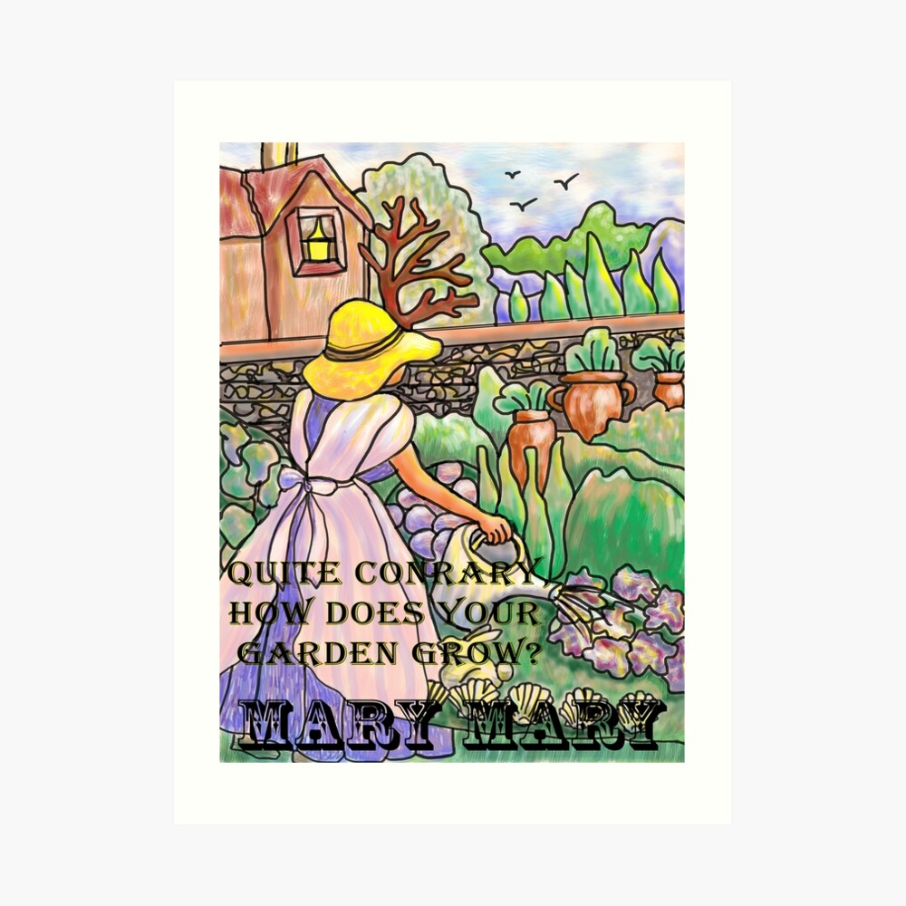 Mary, Mary, garden grow With text Art Print