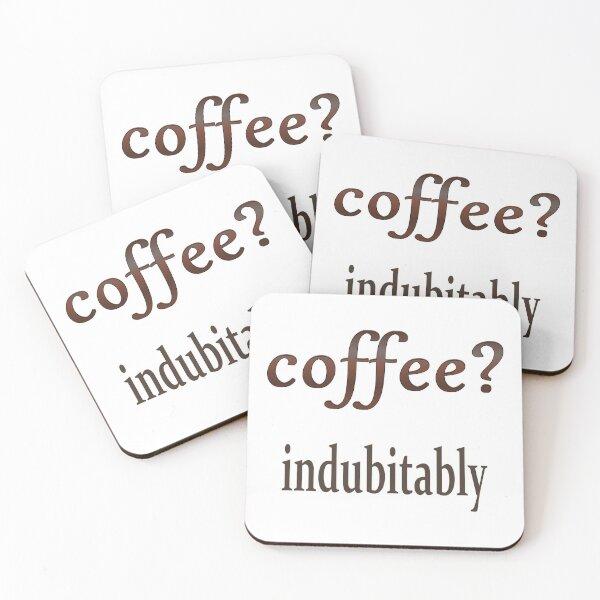 coffee? indubitably Coasters (Set of 4)