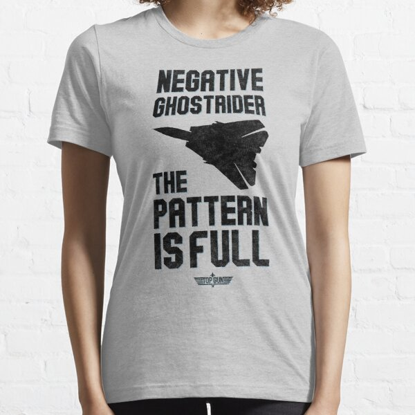 Top Gun - Negative GhostRider the Pattern Is Full (Blk) Essential T-Shirt