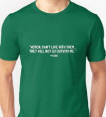 """""""Women, Can't live with them...They will not go out with me."""" -Vork Unisex T-Shirt"""