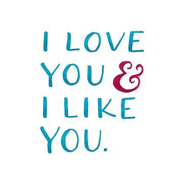I love you & I like you by arguellm