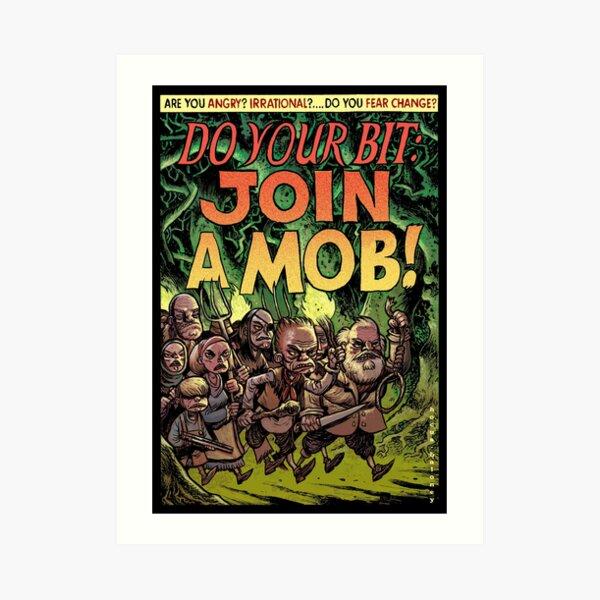 Join a mob! Art Print