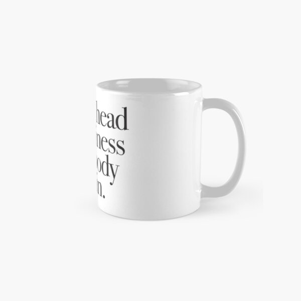 Working Girl - I have a head for business and a body for sin Classic Mug