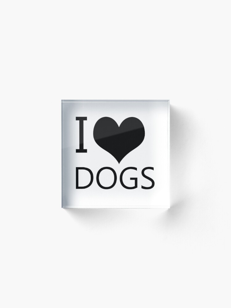 Alternate view of I Heart Dogs, I Love Dogs Acrylic Block