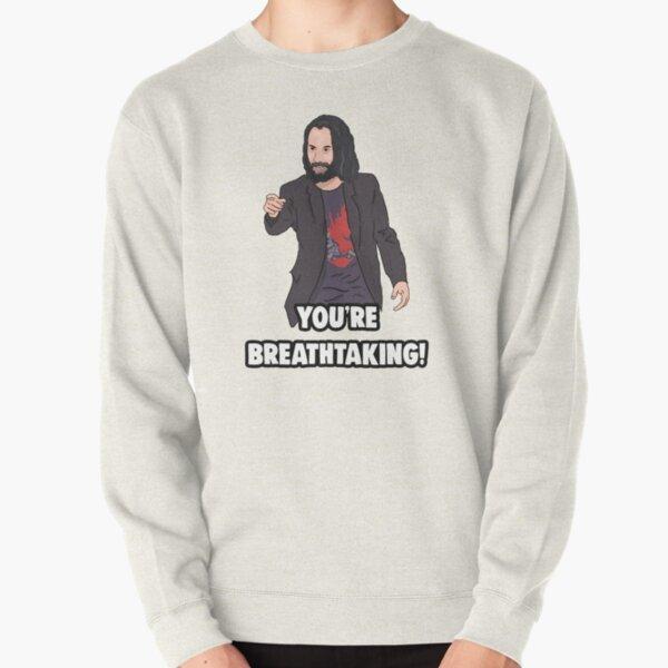 «Vous êtes à couper le souffle» Keanu Reeves Meme Sweatshirt épais