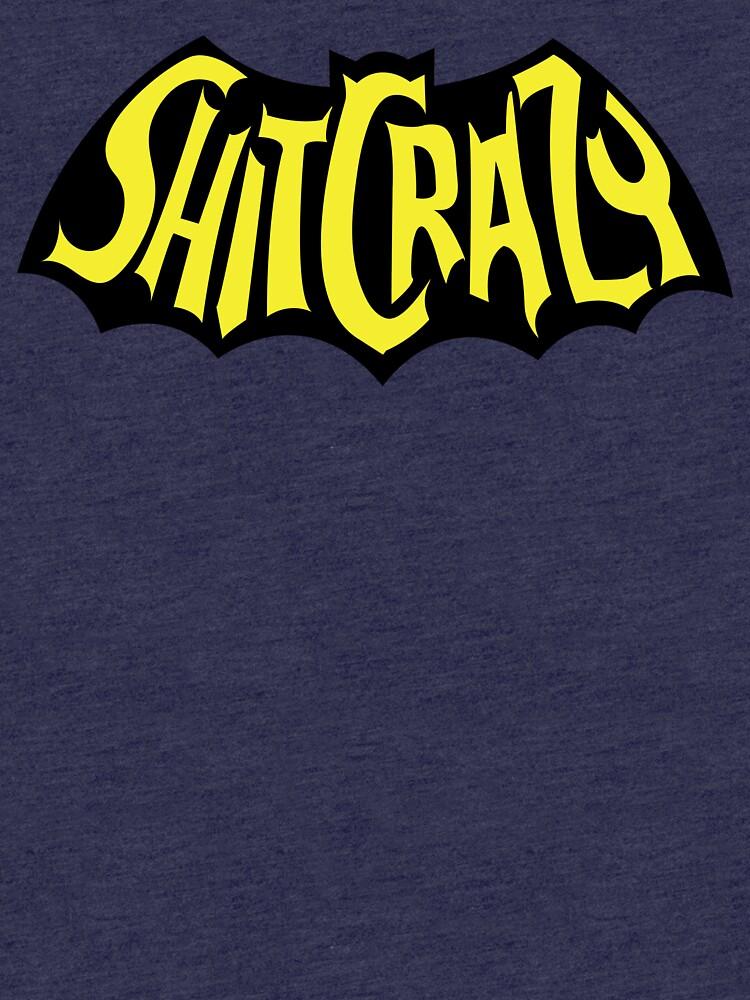BAT SH!T CRAZY by LemonIceDesigns